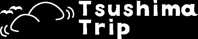 TSUSHIMA TRIP